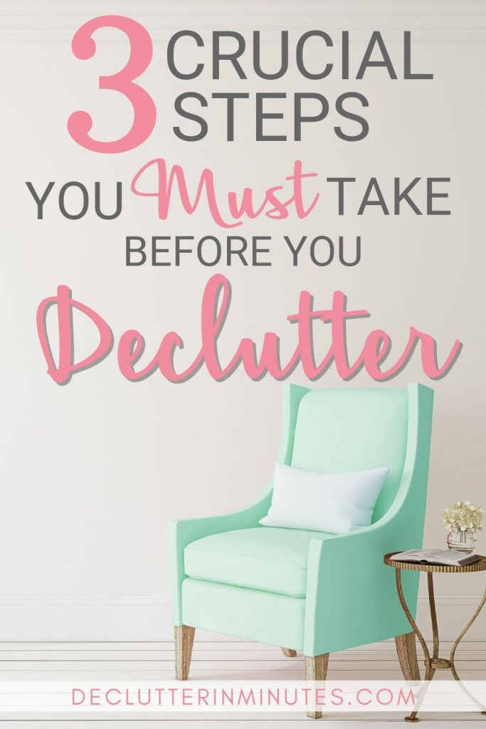 3 steps to take before you begin to declutter and organize any room in your home.