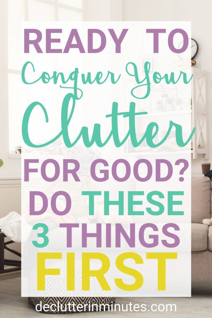 declutter steps 1, 2, 3