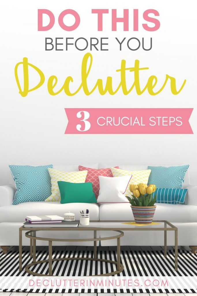Are tired of the clutter in your home? Not sure where to begin? What if I told you that you might not have as many things in your clutter pile as you thought? This guide will walk you through 3 steps to take before you declutter. After you do you might just be surprised at the clutter pile you actually have to deal with. #clutter #declutter #organize