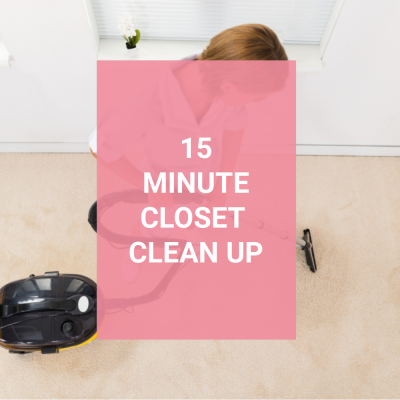 How to Quickly Clean your Closet in Under 15 Minutes
