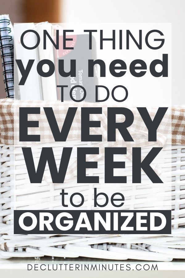 The one thing you need to do every week to be organized