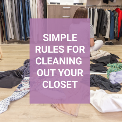 Simple Rules for Cleaning out a Closet – Create a Closet you Love