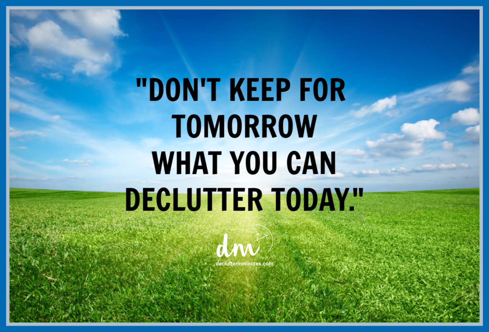 Clutter quote to help you know where to start decluttering your home. Create a home you love with less clutter and mess.
