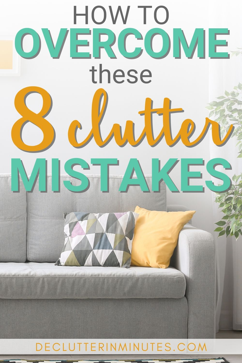 8 CLUTTER MISTAKES AND HOW TO AVOID THEM