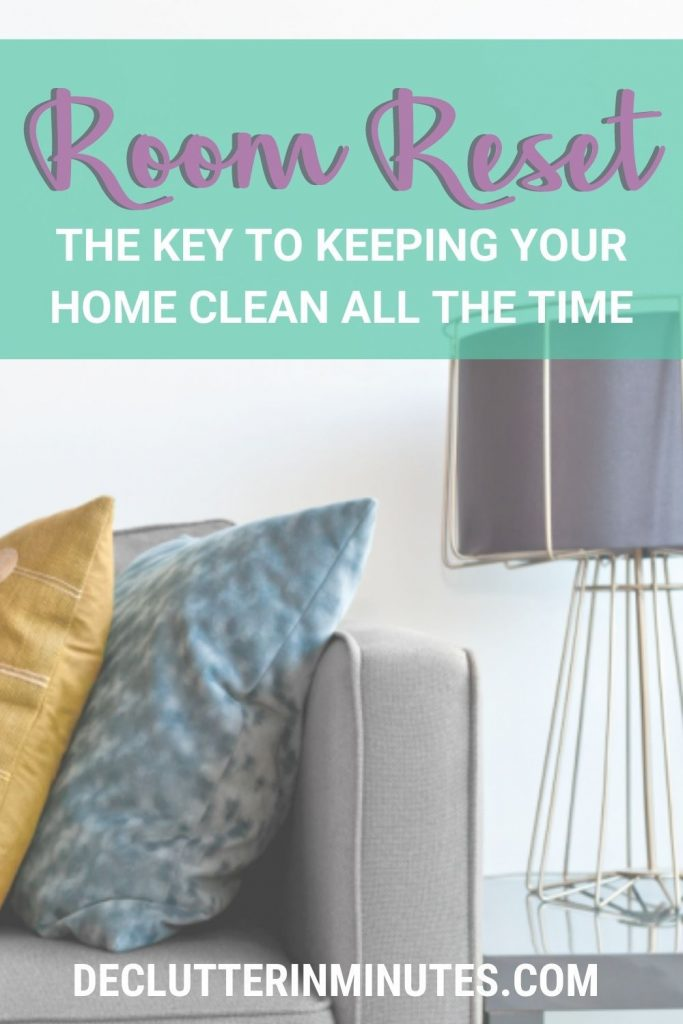 the secret to keeping your house clutter free. A room reset