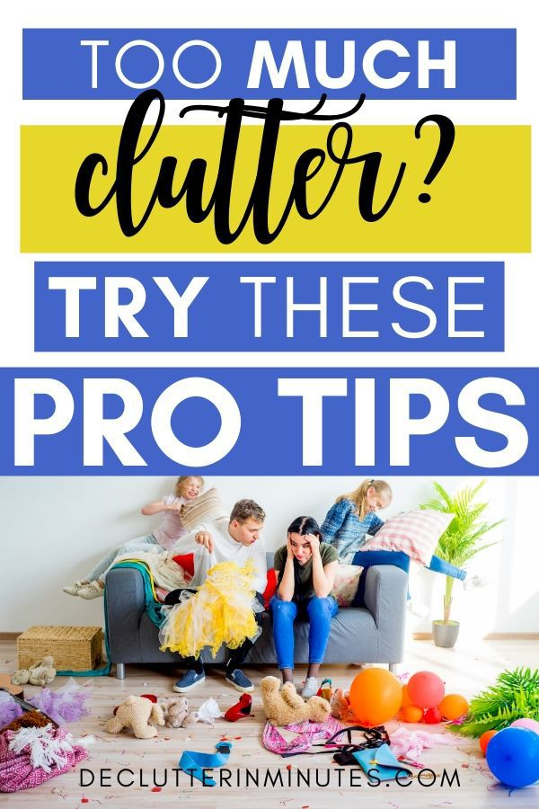 too much clutter? Try these pro tips