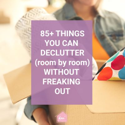 85+ Easy Things You Can Declutter Room by Room Without Freaking Out