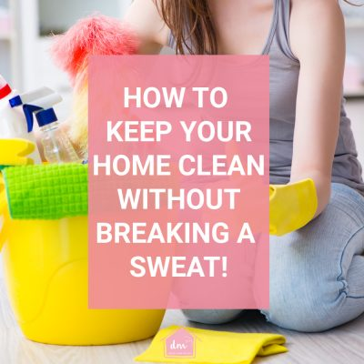 Daily Weekly Monthly Cleaning – The Fast Way to Clean Your Home