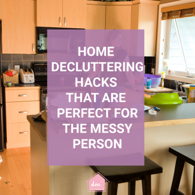 Home Decluttering Hacks for Messy People