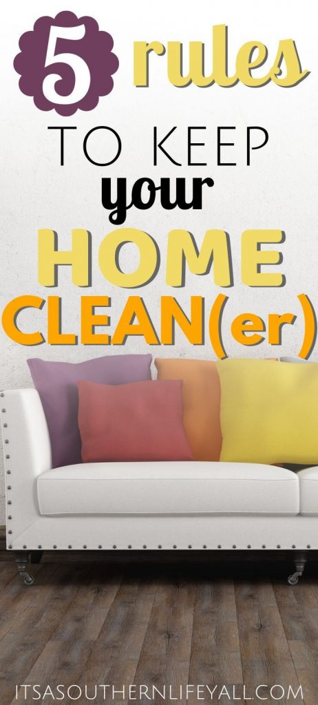 tips to keep a cleaner home. How to keep your home clean the easy way. Cleaning hacks that will change your life. How to keep your home cleaner the easy way. If you hate to clean, then you probably do whatever you can to avoid it. But, did you know there was an easier way to do it? Do your best to keep these 5 rules and your house will always be cleaner! #easyclean #cleaningshortcuts #cleanhome #declutterinminutes