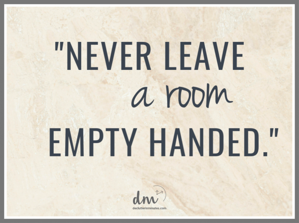 quote: Never leave a room empty handed