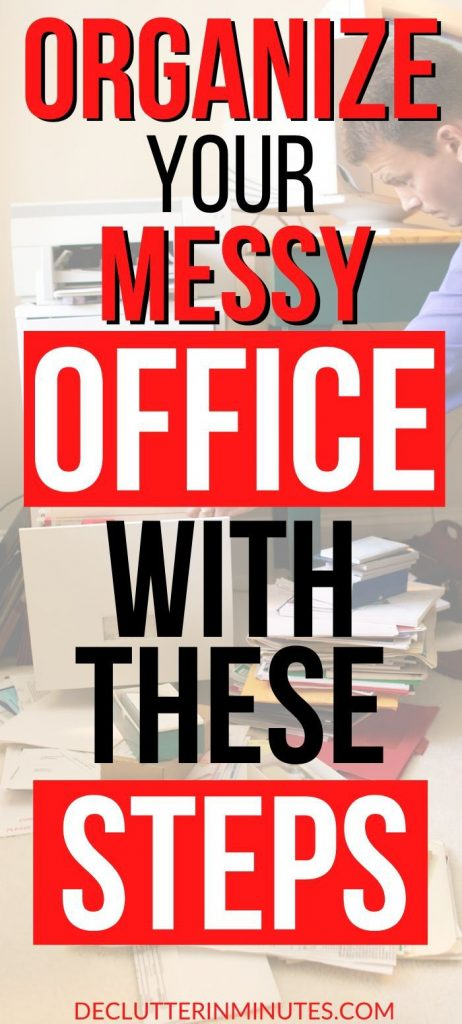 Organize your Messy office with these (simple) steps