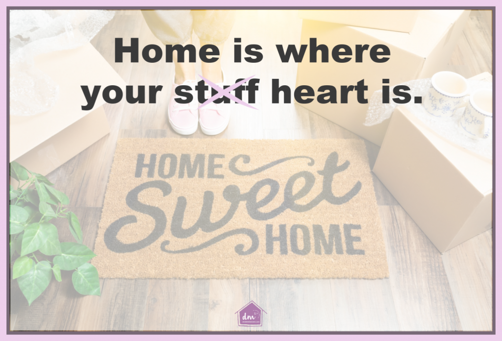 Home is where the heart is quote