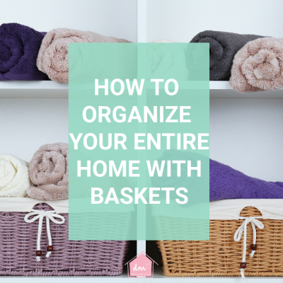 How to Organize With Baskets