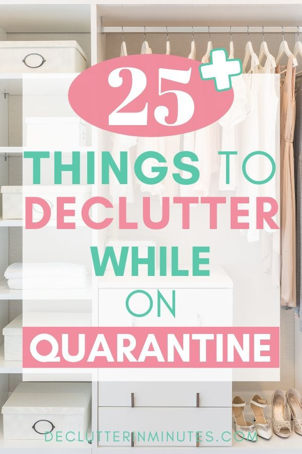 25 Things to declutter while on quarantine
