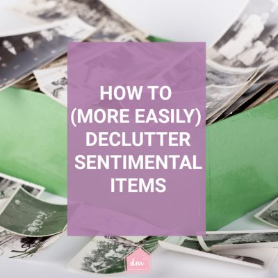 How to More Easily Declutter Sentimental Items