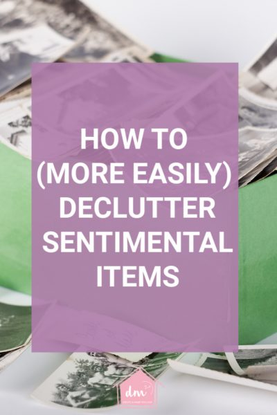 How to (more easily) declutter sentimental items