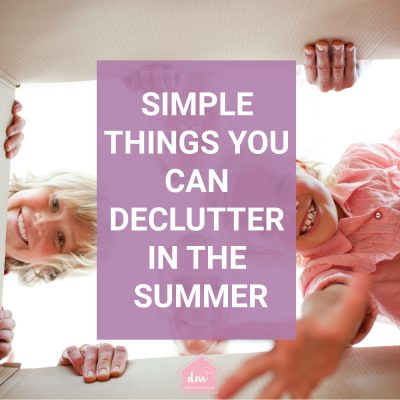 Simple Things You Can Declutter in Summer
