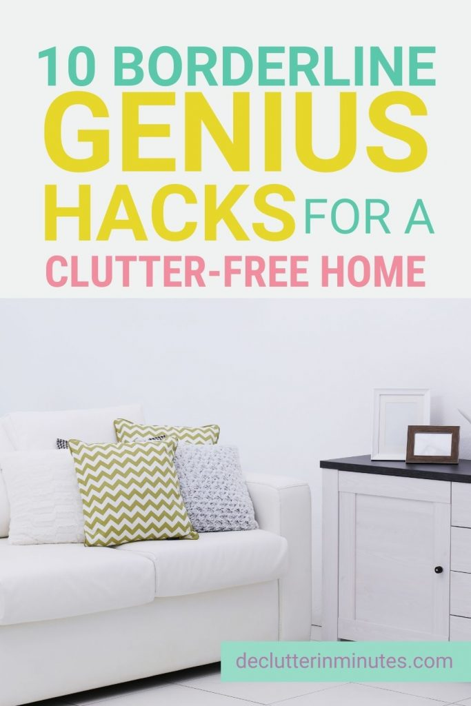 10 borderline genius hacks for a clutter-free home