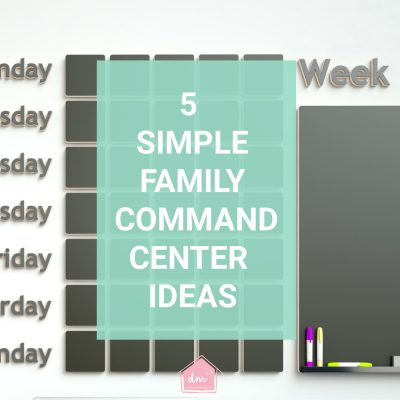 Top 5 Family Command Center Ideas