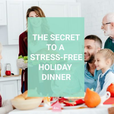 How to Host a Stress-Free Holiday Dinner