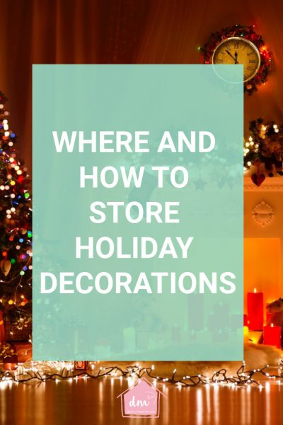 Where and how to store holiday decorations