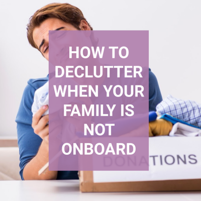 How to Declutter When Your Family is Messy