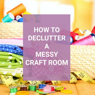 How to Declutter a Craft Room Step by Step