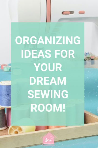 organization ideas for a sewing room