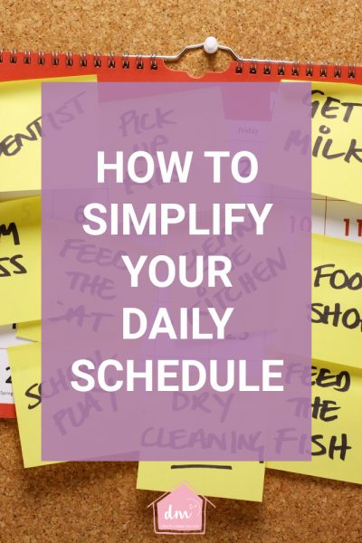 HOW TO SIMPLIFY YOUR DAILY SCHEDULE